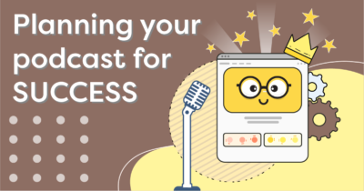 Planning your podcast for success